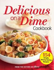 All You Delicious on a Dime: 154 Simple, Money-Sav