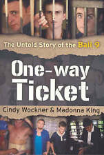 One-way Ticket: The Untold Story of the Bali 9 by Cindy Wockner, Madonna King (P