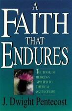 A Faith That Endures: The Book of Hebrews Applied to the Real Issues of Life