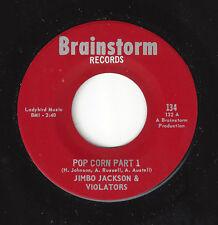♫JIMBO JACKSON & VIOLATORS Pop Corn Part 1/Part 2 Brainstorm 134 FUNKY SOUL♫