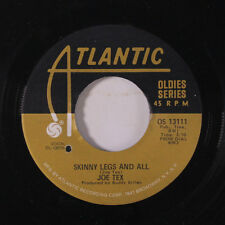 JOE TEX: Skinny Legs And All / I Want To (do Everything For You) 45 (re, co)