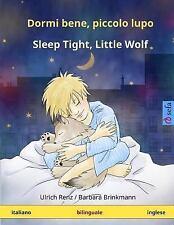 Dormi Bene, Piccolo Lupo - Sleep Tight, Little Wolf. Libro Per Bambini Bilingual