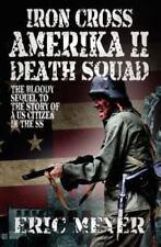 Iron Cross Amerika Ii: Death Squad: By Eric Meyer
