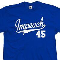 Impeach 45 Script T-Shirt - Anti Trump Resist F*ck F - All Sizes & Colors
