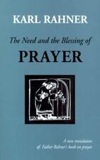 The Need and the Blessing of Prayer: A Revised Edition of on Prayer, Karl Rahner