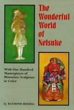 The Wonderful World of Netsuke by Bushell, Raymond