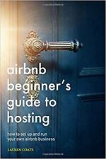 Airbnb: Beginner's Guide to Hosting: How To Set Up And Run Your Own ... New Book