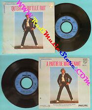 LP 45 7'' JOHNNY HALLYDAY Qu'est-ce qu'elle fait A partit de 1980 no cd mc dvd