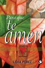 Para que te amen (Spanish Edition)