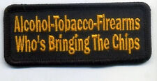 Embroidered Iron-On Cloth Biker Patch ~ Alcohol Tobacco Firearms Who's ....~