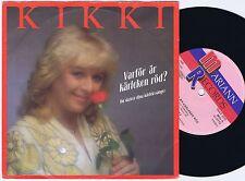 KIKKI Varför Är Kärleken Röd ? Swedish 45PS 1983 Eurovision Melodifestivalen
