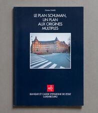 LE PLAN SCHUMAN , UN PLAN AUX ORIGINES MULTIPLES , BCEE , von Christian Calmes