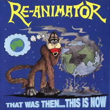 Re-Animator – That Was Then... This Is Now CD NEW