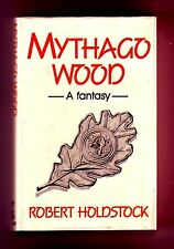 MYTHAGO WOOD (Robert Holdstock/1st Brt./#1 Ryhope Wood/1985 World Fantasy award)