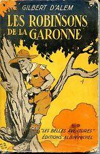 LES ROBINSONS DE LA GARONNE - Gilbert d'Alem - 1930 - SCOUTS