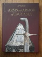Arms and Armor of Caucasus - Kirill Rivkin
