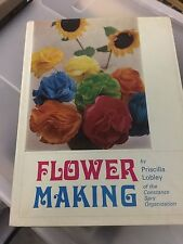 Flower Making, by Priscilla Lobley, 1968 - Hardcover, Faber & Faber