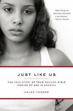 Just Like Us : The True Story of Four Mexican Girls Coming of Age in America ...