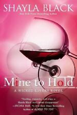 A Wicked Lovers Novel: Mine to Hold 6 by Shayla Black (2013, Paperback)
