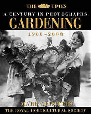 The Times : A Century in Photographs: Gardening 1900-2000 by Mark Griffiths
