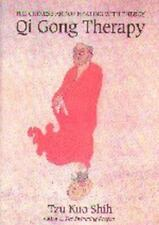 Qi Gong Therapy: The Chinese Art of Healing with Energy (Paperback or Softback)