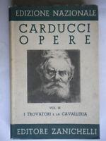 I trovatori e la cavalleriaCarducci Zanichelli1936letteratura poesia rilegato