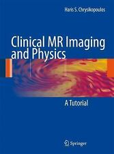 Clinical MR Imaging and Physics : A Tutorial by Haris S. Chrysikopoulos...