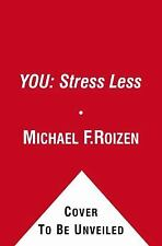 NEW - YOU: Stress Less: The Owner's Manual for Regaining Balance in Your Life