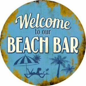 """WELCOME TO THE BEACH BAR 12"""" ROUND LIGHTWEIGHT METAL  SIGN"""
