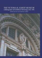 The Victoria and Albert Museum: A Bibliography and Exhibition Chronology, 1852-1