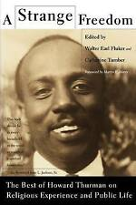 A Strange Freedom: The Best of Howard Thurman on Religious Experience and Public
