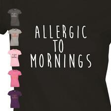 Mornings To Allergic Ladies Girls T-SHIRT sarcastic Slogan Funny tee top Tshirt