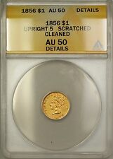 1856 Type 3 Upright 5 $1 Dollar Gold Coin ANACS AU-50 Details Cleaned Scratched