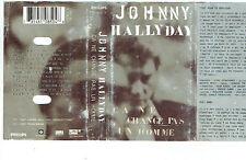 Johnny HALLYDAY K7 CASSETTE Audio CA NE CHANGE PAS UN HOMME PHILIPS 5108504 RARE