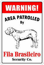 "*Aluminum* Warning Area Patrolled By Fila Brasileiro 8""X12"" Metal Novelty Sign"