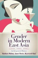 Gender in Modern East Asia: By Molony, Barbara, Theiss, Janet, Choi, Hyaeweol