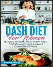 DASH Diet for Women  Quick, Easy and Healthy Restaurant Style Recipe   ((P.D.F))