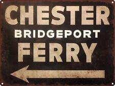 CHESTER BRIDGEPORT FERRY STREET Rustic Metal Sign Man cave Garage 9x12 SS104
