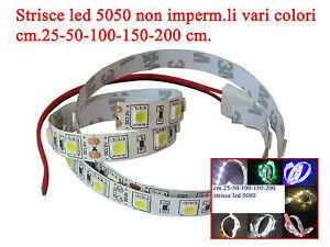 Strisce led 5050 non impermeabili di cm.25-50-100-150-200 in vari colori DC 12V
