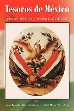 Tesoros de M�Xico : Sucesos in�Ditos Y Aventuras Ilustradas by Victor Hugo...