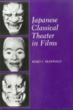 Japanese Classical Theater in Films, Hardcover by McDonald, Keiko I., Brand N.