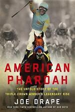 American Pharoah: The Untold Story of the Triple Crown Winner's Legendary...