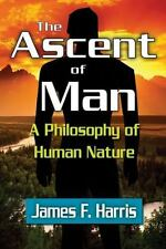 The Ascent of Man: A Philosophy of Human Nature (Paperback or Softback)