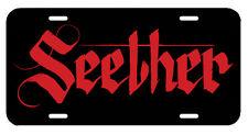'Seether' ~ License Plate/Tag~car/truck (Papa Roach/Pop Evil/Sevendust/Korn)
