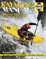 Kayaking Manual: The Essential Guide to All Kinds of Kayaking (Haynes Manuals),