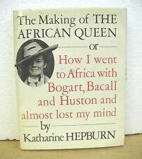 The Making of The African Queen by Katharine Hepburn 1987 HB/DJ *Signed*