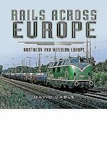 Rails Across Europe : Northern and Western Europe by David Cable (2016,...
