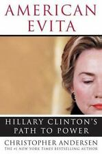 American Evita: Hillary Clinton's Path to Power by Andersen, Christopher, Good B