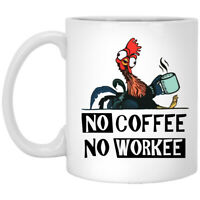 No Coffee No Workee, Chicken, Funny, Gift, White Coffee Mug