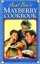 Aunt Bees Mayberry Cookbook by Ken Beck, Jim Clark